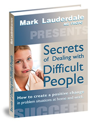 Secrets of Dealing with Difficult People